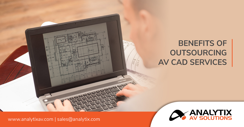 Benefits of Outsourcing AV CAD Services