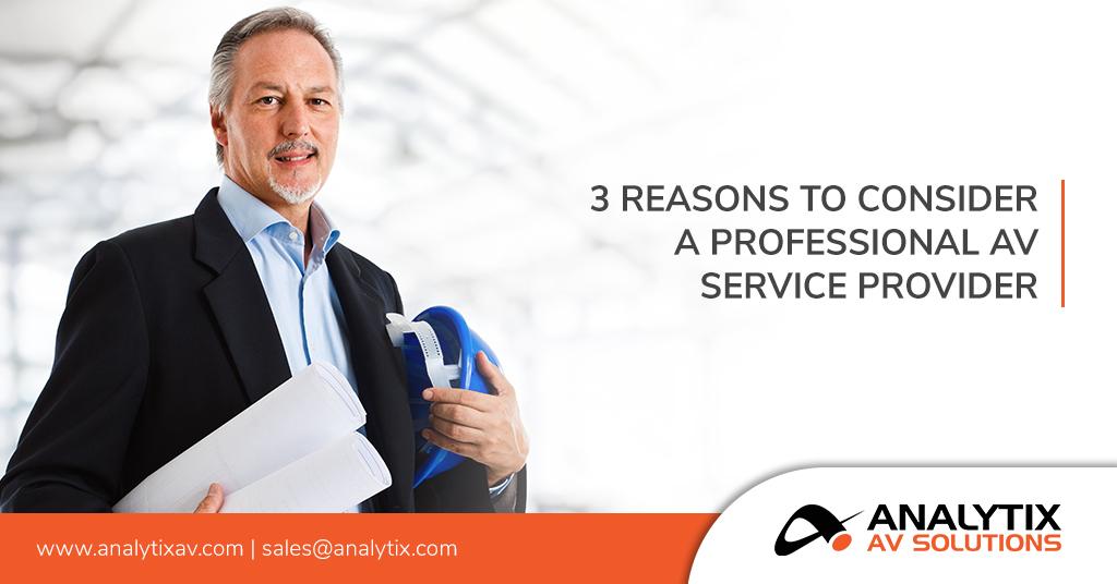 Three Reasons to Consider a Professional AV Service Provider