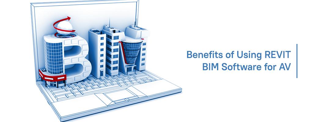 Benefits of Using REVIT BIM Software for AV