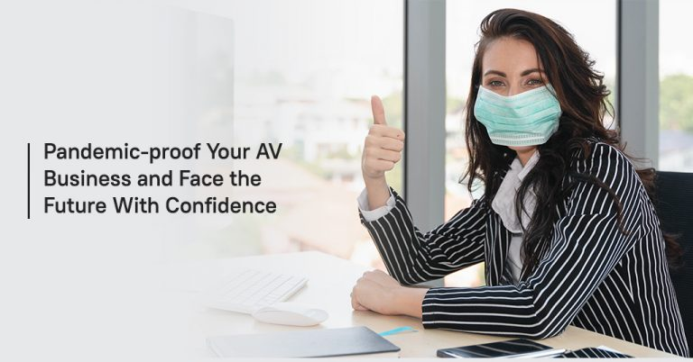 Pandemic-proof your AV business and face the future with confidence