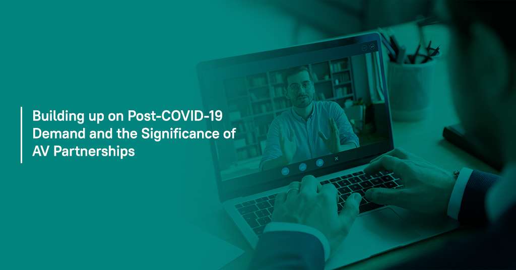 Post Covid 19 AV Partnership Significance