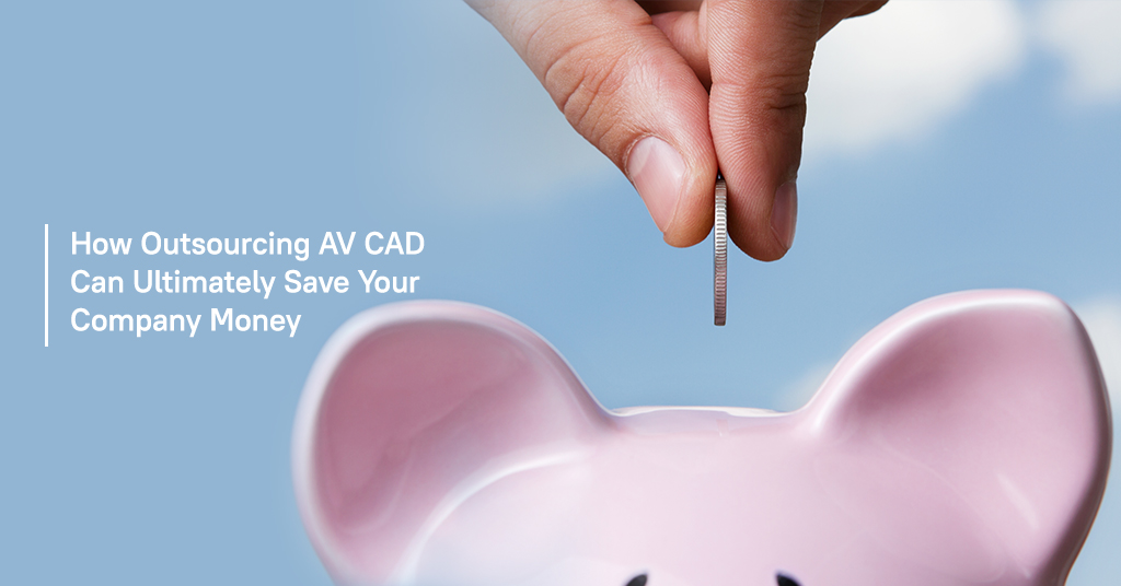 How Outsourcing AV CAD Can Save Money
