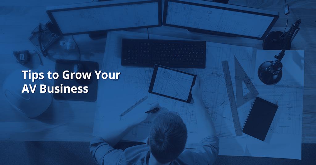 Design Your AV Business for Growth